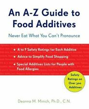An A-Z Guide to Food Additives: Never Eat What You Can't Pronounce-ExLibrary