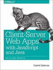 Client-Server Web Apps with JavaScript and Java by Casimir Saternos (2014,...