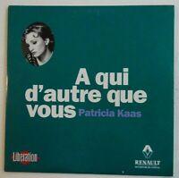 PATRICIA KAAS : A QUI D'AUTRE QUE VOUS ♦ CD SINGLE PROMO ♦