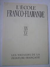 L'école franco-flamande- 14 & 15ème - trésors peinture française - Skira 1941