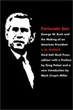 Fortunate Son: George W. Bush and the Making of an American President Hatfield,