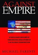 Against Empire: By Parenti, Michael