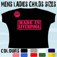 MADE BORN IN LIVERPOOL MERSEYSIDE T-SHIRT ALL SIZES