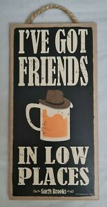 "I've Got Friends Low Places Garth Brooks Music Bar Sign Wall Art Decor 10""x5"""