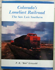 Colorado's Loneliest Railroad The San Luis Southern by Bob Griswold Hardcover/DJ