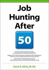 NEW - Job Hunting After 50 by Silvis, Carol