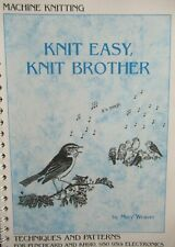 Knit Easy, Knit Brother Techniques & Patterns Manual by Mary Weaver