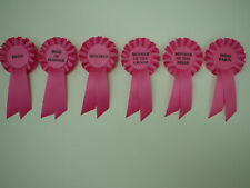 HENS NIGHT ROSETTES,BRIDE,MOTHER OFTHE BRIDE,BRIDESMAID