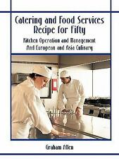 Catering and Food Services Recipe for Fifty: Kitchen Operation and Management an