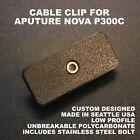 Aputure Nova P300c Replacement Cable Wire Clip - Custom Designed - Low Profile