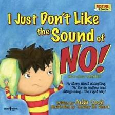 I Just Don't Like the Sound of No! : My Story about Accepting 'No' for an Answer