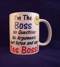 I'm The Boss Funny Novelty - Coffee Mug - Cup - Gift