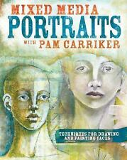 Mixed Media Portraits with Pam Carriker: Techniques for Draw