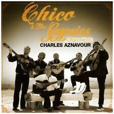 Chico & Gipsy - Chico Et Les Gypsies Chantent Aznavour [New CD]