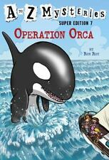 A to Z Mysteries Super Edition #7: Operation Orca by Roy, Ron