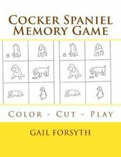 Cocker Spaniel Memory Game : Color - Cut - Play by Gail Forsyth (2015,.