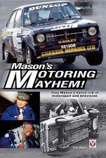 Mason's Motoring Mayhem: Tony Mason's hectic life in motorsport and television,