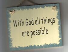 """WITH GOD ALL THINGS Are POSSIBLE Religious Wood Country Inspirational Sign 4x6"""""""