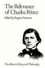 The Relevance of Charles Peirce (Monist Library of Philosophy)-ExLibrary