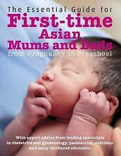 The Essential Guide for First-time Asian Mums & Dads: From Pregnancy to Preschoo