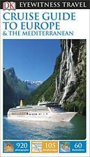 DK Eyewitness Travel Guide: Cruise Guide to Europe and the Mediterranean (Eyewit
