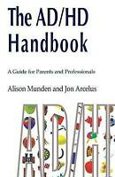 The ADHD Handbook. A Guide for Parents and Professionals by Munden, Alison|Arcel
