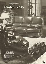 Publicité 1980  Chateau d'Ax amedeo Meubles Salons Salle à manger ...
