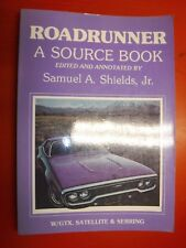 Source Books : Plymouth Roadrunner a source book Vol. 1 by Samuel Shields