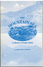 The Mountain Sea - HISTORY OF LAKE TAHOE - Lyndall Landauer 1997