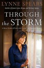 Through the Storm: A Real Story of Fame and Family in a Tabloid World by Spears,