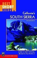 Best Short Hikes in California's South Sierra, 2nd Edition (Paperback or Softbac