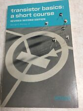 Transistor basics a short course by George C. Stanley, Jr. REVISED 2ND ED 1984