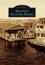 Seattle's Floating Homes Images of America