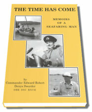 The Time Has Come: Memoirs of a Seafaring Man by Edward Robert Denys Sworder (Hardback, 2002)