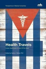 USED (LN) Health Travels: Cuban Health(care) On and Off the Island (Perspectives
