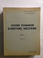 COURS D'HISTOIRE MILITAIRE TOME 5 FASCICULE 2 ARMEES HISTORIQUE