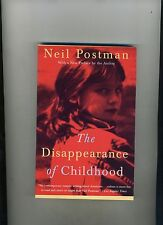 THE DISAPPEARANCE OF CHILDHOOD-NEIL POSTMAN- QUALITY PB-1ST ED THUS 1992. NR FN