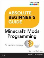ABSOLUTE BEGINNER'S GUIDE TO MINECRAFT MODS PROGRAMMING - CADENHEAD, ROGERS - NE