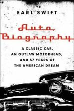Auto Biography Classic Car Outlaw Motorhead 57 Years Hardcover Earl Swift FIRST