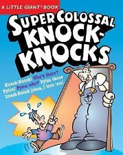 Super Colossal Knock-Knocks by Little Giant Books Paperback English
