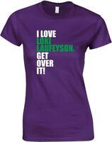 I Love Loki Laufeyson, Get Over It, Ladies Printed T-Shirt