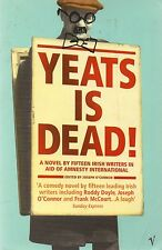 Yeats is Dead! a novel by 15 Irish writers in aid of Amnesty  (Paperback, 2002)
