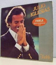 """33 tours Julio IGLESIAS Disque LP 12""""  FIDELE - VIENS M'EMBRASSER - CBS 85066"""