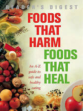 Foods That Harm, Foods That Heal: An A-Z Guide to Safe and Healthy Eating by...