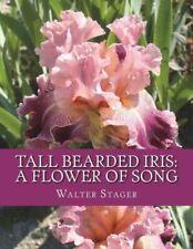 Tall Bearded Iris: A Flower of Song