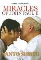 Miracles of John Paul II by Zuchniewicz, Pawel
