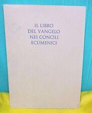 IL LIBRO DEL VANGELO NEI CONCILI ECUMENICI Biblioteca Apostolica Vaticana 1963