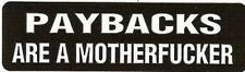Motorcycle Sticker for Helmets or toolbox #547 Paybacks are a mother