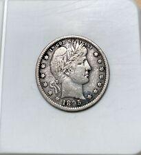 1895 Barber Quarter - Nicer Grade - Philadelphia Mint - BARBER - 25c