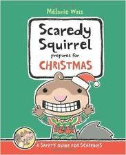 Scaredy Squirrel Prepares for Christmas: A Safety Guide for Scaredies by Melanie